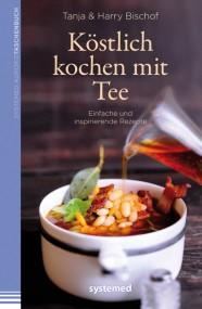 Köstlich kochen mit Tee (Taschenbuch)