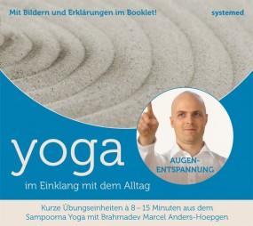 Yoga im Einklang mit dem Alltag - Augenentspannung